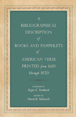 A Bibliographical Description of Books and Pamphlets of American Verse Printed from 1610 Through 1820