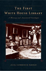 The First White House Library: A History and Annotated Catalogue